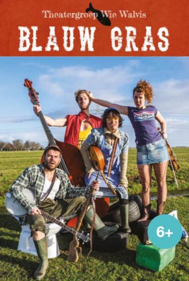 Blauw Gras is een muzikale jeugdtheater voorstelling van Wie Walvis