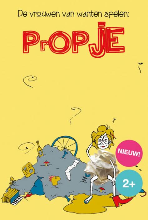 Propje is een jeugdtheater voorstelling van de vrouwen van wanten